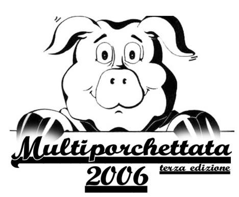 Multiporchettata 2006